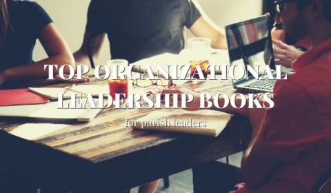 Organizational Leadership Books for Parishes